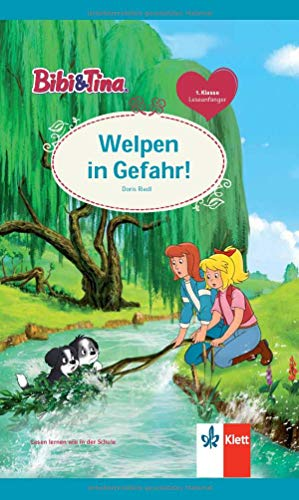 Bibi & Tina: Welpen in Gefahr! Leseanfänger 1. Klasse, ab 6 Jahren (Lesen lernen mit Bibi und Tina)
