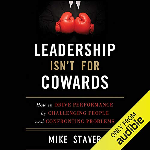 Leadership Isn't for Cowards audiobook cover art