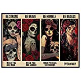 Be Strong Be Brave Be Humble Be Badass poster, Sugar Skull art, Canvas art, Day of the dead poster, Vintage poster, Unframed Poster Made Of 260 GSM Paper