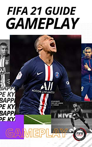 FIFA 21 GAMEPLAY GUIDE - Our 250 page guide with tips for every area of the game (English Edition)