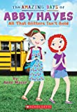 All That Glitters Isn't Gold (The Amazing Days of Abby Hayes)