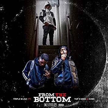 FROM THE BOTTOM