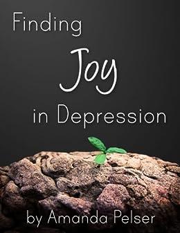 Finding Joy in Depression by [Amanda Pelser]