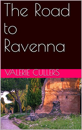 The Road to Ravenna