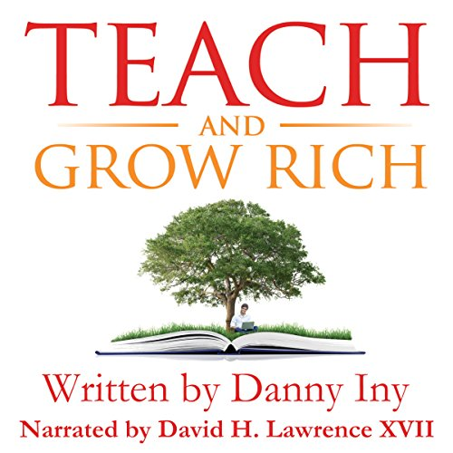 Teach and Grow Rich: The Emerging Opportunity for Global Impact, Freedom, and Wealth audiobook cover art