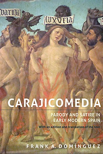 Compare Textbook Prices for Carajicomedia: Parody and Satire in Early Modern Spain: With an Edition and Translation of the Text Monografías A Volume 353  ISBN 9781855662896 by Domínguez, Frank A.