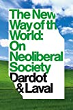 The New Way Of The World - On Neoliberal Society