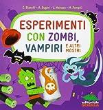 Esperimenti con zombi, vampiri e altri mostri. Ediz. illustrata...