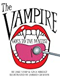 The Vampire Goes To The Dentist (English Edition)