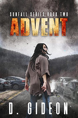 SUNFALL: A Post-Apocalyptic Survival Fiction Series: Book 2: ADVENT