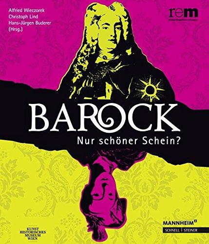 Barock - Nur schöner Schein? (Publikationen der Reiss-Engelhorn-Museen, Band 71)