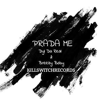 Prada ME (feat. Breezy Baby)