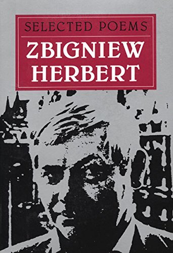 By Zbigniew Herbert Selected Poems [Paperback]