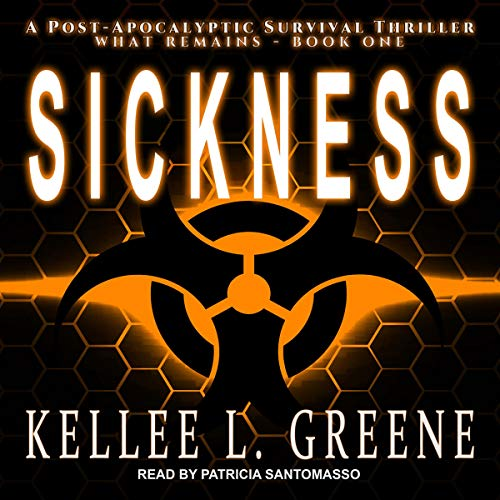 Sickness: A Post-Apocalyptic Survival Thriller cover art