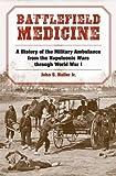 Haller, J: Battlefield Medicine (Medical Humanites) - John S. Haller