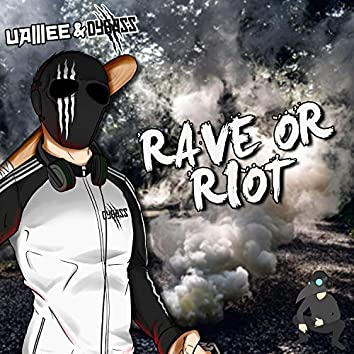 Rave or Riot (feat. Dybass)