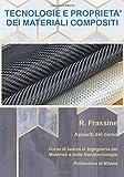 Tecnologie e proprietà dei materiali compositi: Appunti del corso