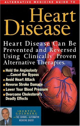 Heart Disease, Stroke and High Blood Pressure: An Alternative Medicine Guide (Alternative Medicine Definitive Guide)