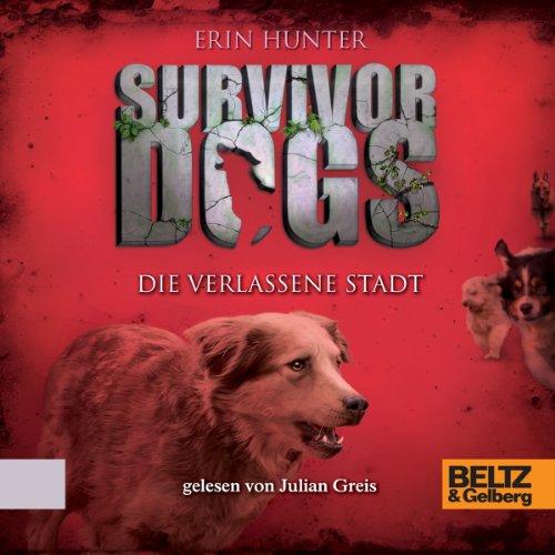 Die verlassene Stadt (Survivor Dogs 1) Titelbild