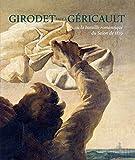 Girodet face à Géricault - Ou la bataille romantique du Salon de 1819