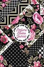 """Perfume Review Journal: Fragrance and Perfume Collection Review & Record Notebook, Keepsake Book Journal to Rate Concentrated Essential Oils, Cologne, ... 6""""x9"""" 120 pages (Perfumes Guide Notepad)"""