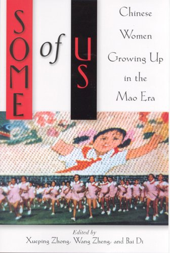 Some of Us: Chinese Women Growing Up in the Mao Era