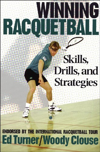Compare Textbook Prices for Winning Racquetball: Skills, Drills, and Strategies Subsequent Edition ISBN 9780873227216 by Ed Turner,Woody Clouse