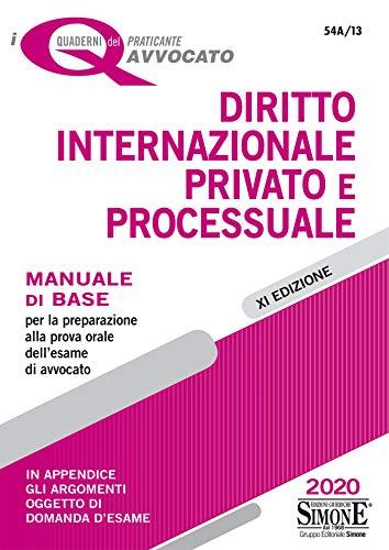 I Quaderni delpraticante Avvocato - Diritto Internazionale Privato e Processuale: Manuale di base per la preparazione alla prova orale dell'esame di ... argomenti oggetto di domanda d'esame