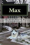 Max, !Mi Mejor Regalo de Cumpleaños!: basado en personaje reales