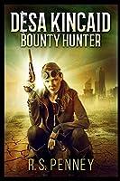Desa Kincaid - Bounty Hunter