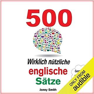 500 Wirklich Nützliche Englische Sätze. (Die komplette Reihe) [500 Really Useful English Sentences (The Complete Series)] Titelbild