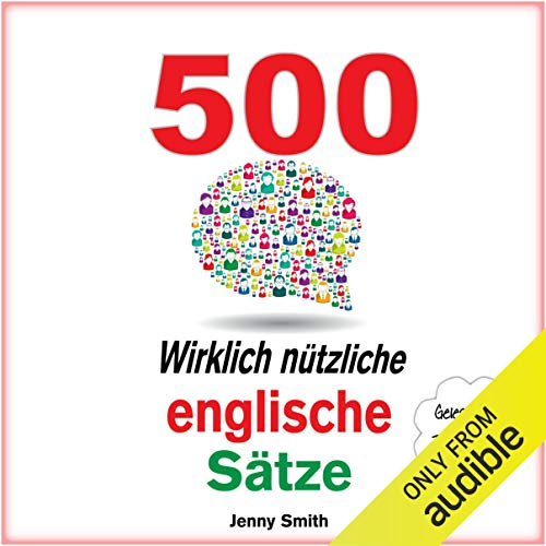 500 Wirklich Nützliche Englische Sätze. (Die komplette Reihe) audiobook cover art