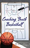 Coaching Youth Basketball: Offensive Strategies