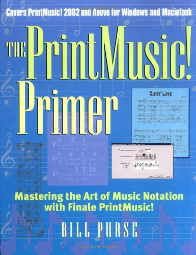 The PrintMusic! Primer: Mastering the Art of Music Notation with Finale PrintMusic!
