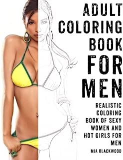 Adult Coloring Book For Men: Realistic Coloring Book of Sexy Women and Hot Girls for Men (Mens Coloring Books) (Volume 1)