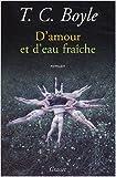 D'amour et d'eau fraîche de T. Coraghessan Boyle ( 8 octobre 2003 )