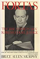 Fortas: The Rise and Ruin of a Supreme Court Justice 0688053572 Book Cover