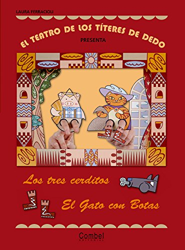El teatro de los títeres de dedo presenta... Los tres cerditos / El gato con botas