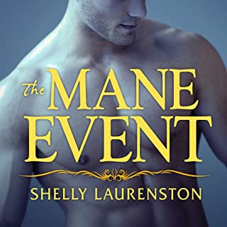 The Mane Event     Pride Series #1              By:                                                                                                                                 Shelly Laurenston                               Narrated by:                                                                                                                                 Charlotte Kane                      Length: 12 hrs and 13 mins     1,599 ratings     Overall 4.3