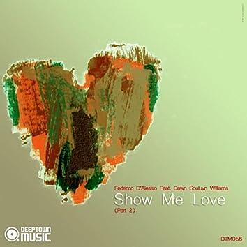 Show Me Love Pt. 2