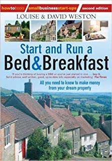 Start and Run a Bed & Breakfast 2nd Edition: All You Need to Know to Make Money from Your Dream Property