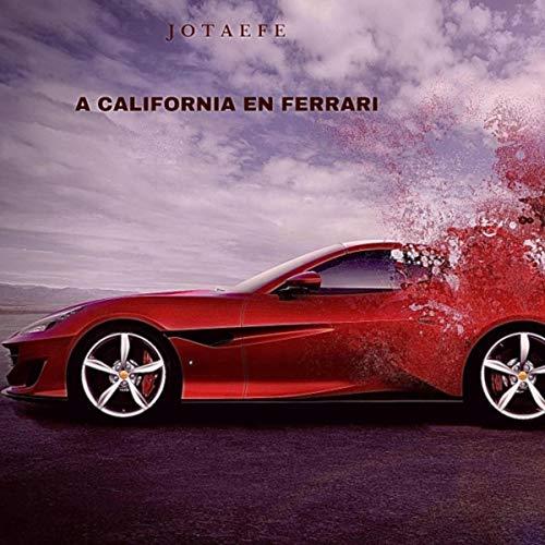 A California en Ferrari [Explicit]