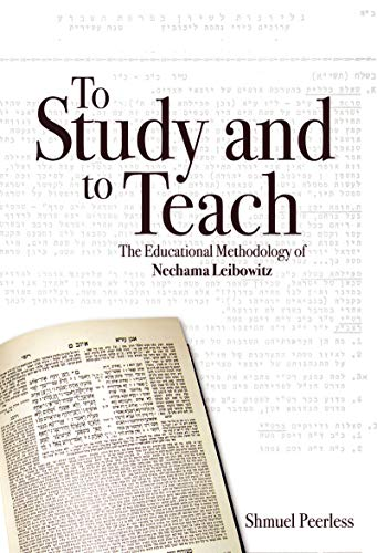 To Study and to Teach: The Methodology of Nechama Leibowitz (English Edition)