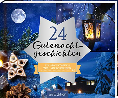 24 Gutenachtgeschichten: Ein Adventsbuch zum Aufschneiden (Adventskalender)