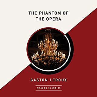 The Phantom of the Opera (AmazonClassics Edition)                   De :                                                                                                                                 Gaston Leroux                               Lu par :                                                                                                                                 Tim Campbell                      Durée : 8 h et 28 min     1 notation     Global 4,0