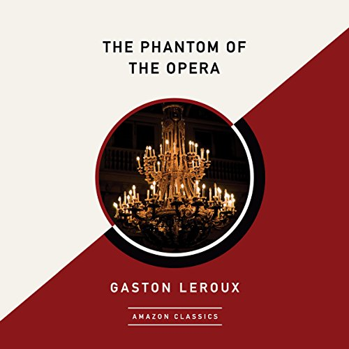 The Phantom of the Opera (AmazonClassics Edition) audiobook cover art