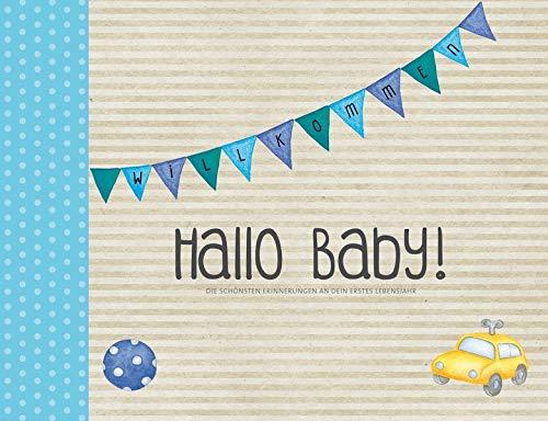 Hallo Baby! (Jungen): Die schönsten Erinnerungen an dein erstes Lebensjahr (Eintragealben)