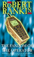 The Fandom Of The Operator by Robert Rankin (2002-04-01)