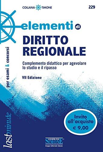 Elementi di Diritto Regionale: Completamento didattico per agevolare lo studio e il ripasso (Il timone Vol. 229)