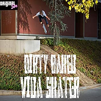 Vida Skater (feat. Dirty Baked)